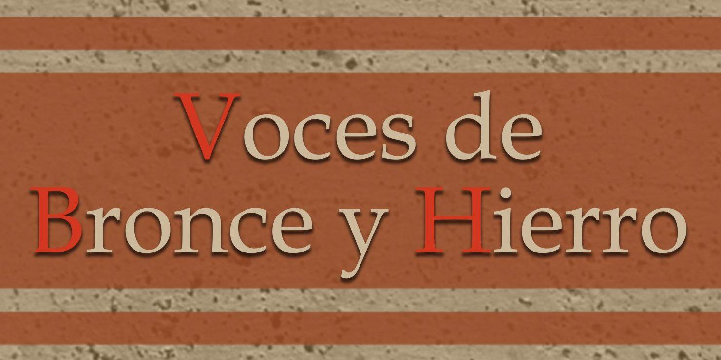 VOCES DE BRONCE Y HIERRO